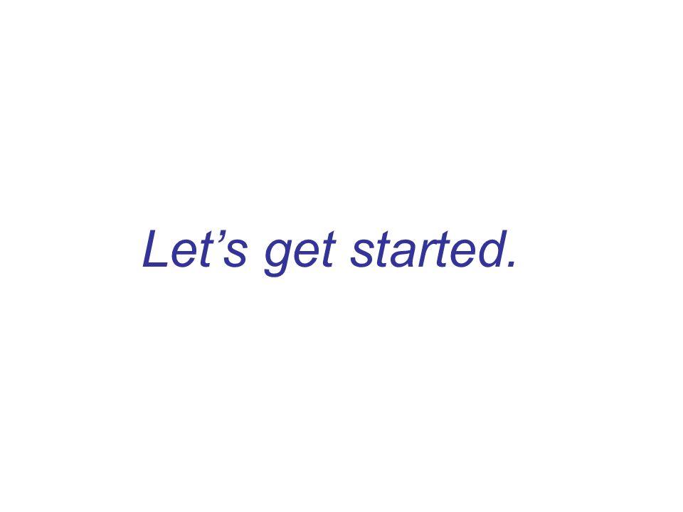 Lets get started.