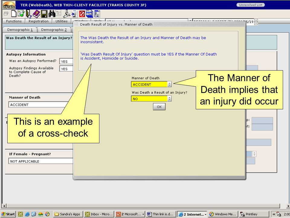 This is an example of a cross-check The Manner of Death implies that an injury did occur