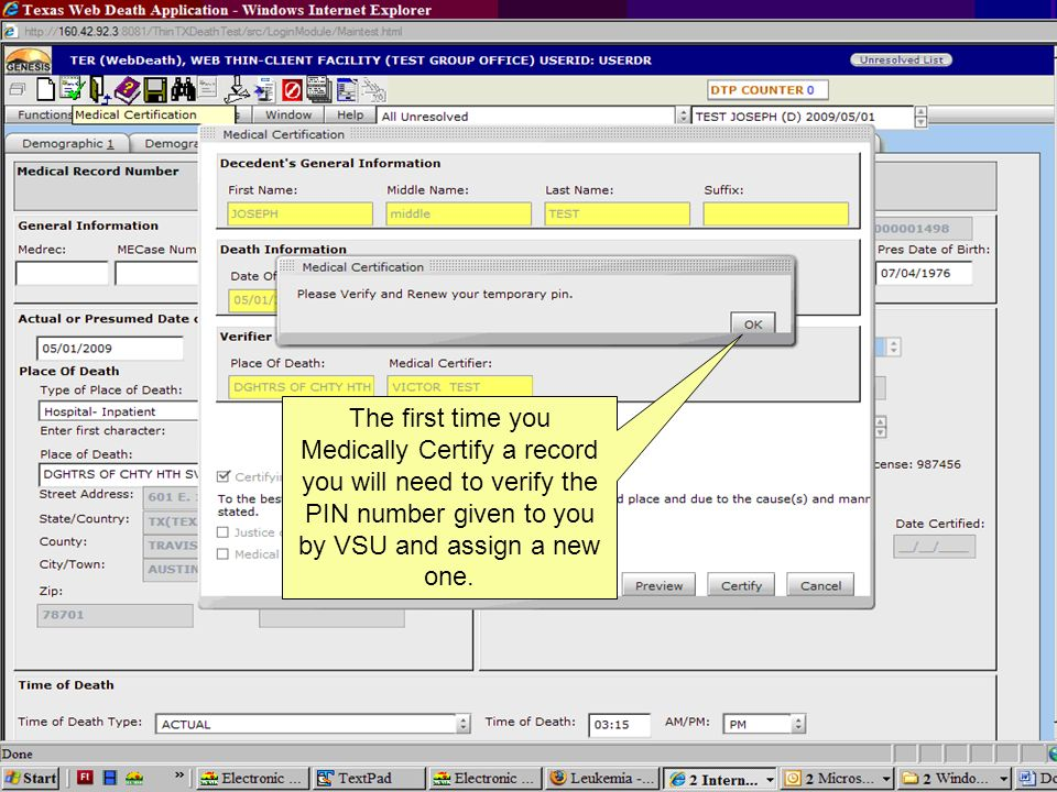 The first time you Medically Certify a record you will need to verify the PIN number given to you by VSU and assign a new one.