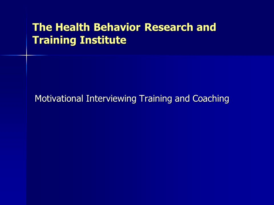 The Health Behavior Research and Training Institute Motivational Interviewing Training and Coaching