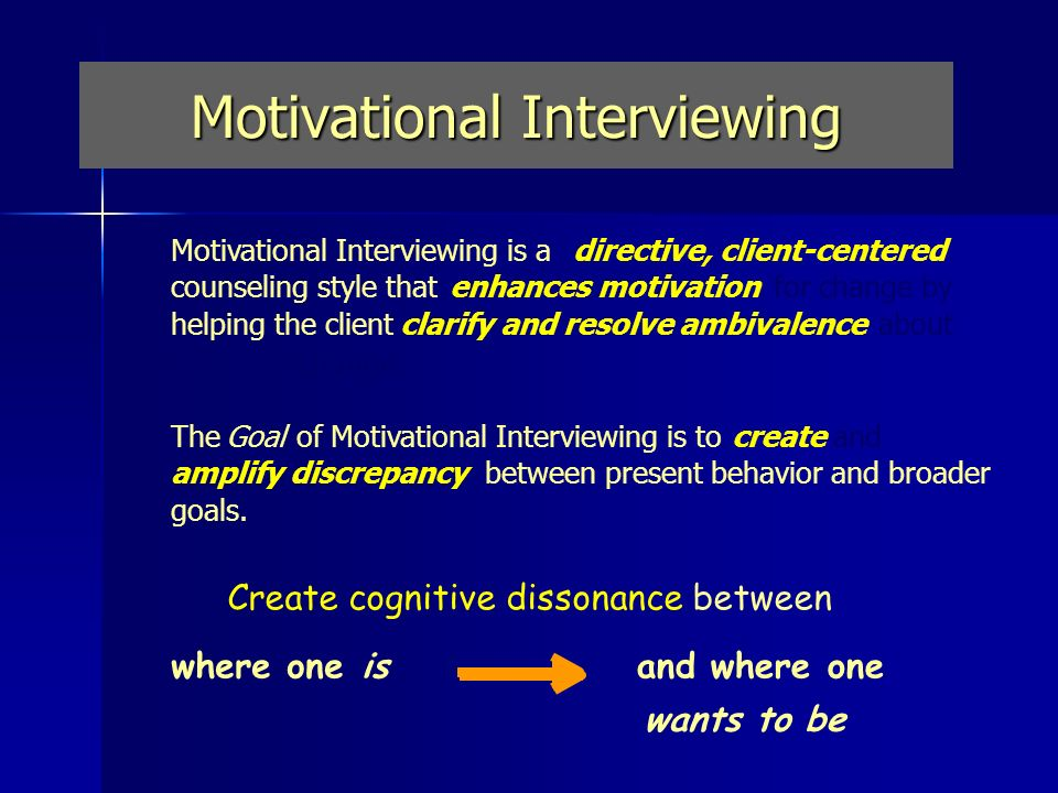 Motivational Interviewing Motivational Interviewing is adirective, client-centered counseling style thatenhances motivation for change by helping the