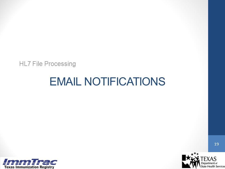 EMAIL NOTIFICATIONS HL7 File Processing 19
