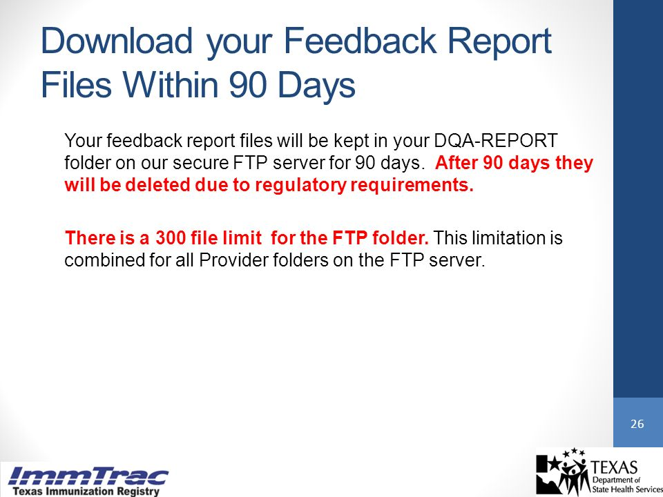 Your feedback report files will be kept in your DQA-REPORT folder on our secure FTP server for 90 days.