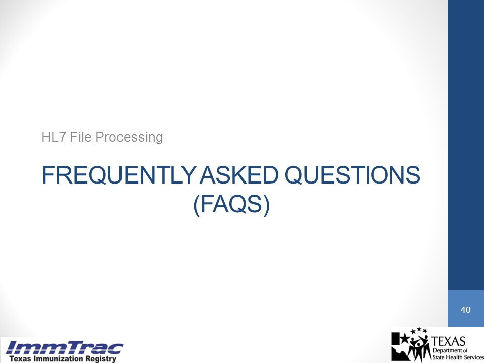 FREQUENTLY ASKED QUESTIONS (FAQS) HL7 File Processing 40