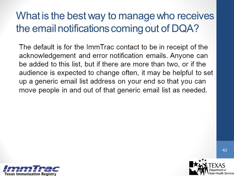 What is the best way to manage who receives the email notifications coming out of DQA.