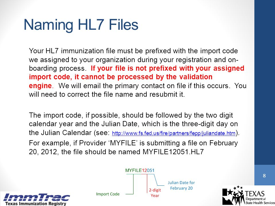 Naming HL7 Files Your HL7 immunization file must be prefixed with the import code we assigned to your organization during your registration and on- boarding process.