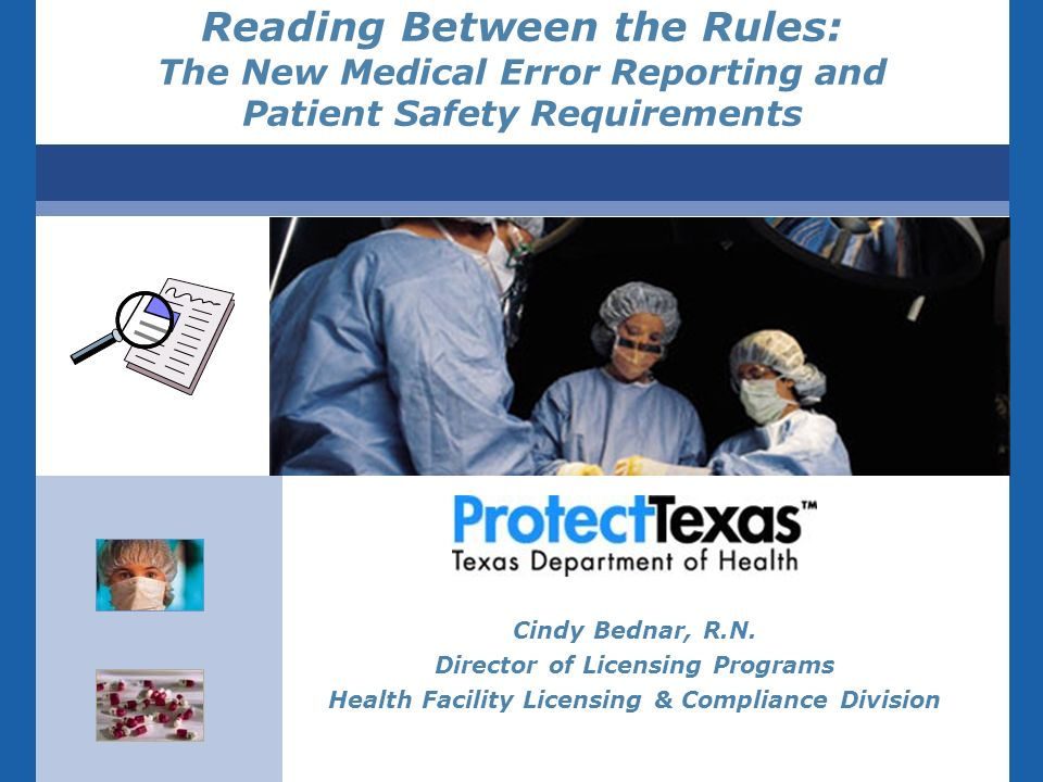 Reading Between the Rules: The New Medical Error Reporting and Patient Safety Requirements Cindy Bednar, R.N.
