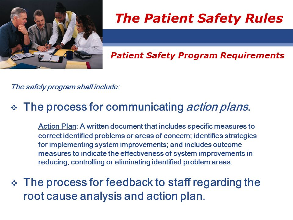 The Patient Safety Rules The safety program shall include: The process for communicating action plans.