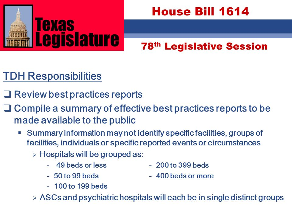 78 th Legislative Session House Bill 1614 TDH Responsibilities Review best practices reports Compile a summary of effective best practices reports to