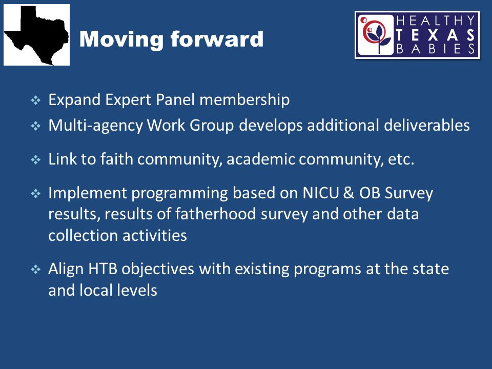 Moving forward Expand Expert Panel membership Multi-agency Work Group develops additional deliverables Link to faith community, academic community, et