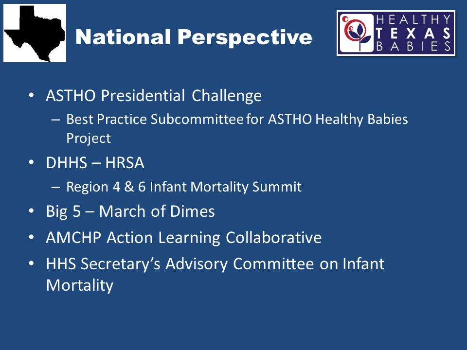 THANK YOU For more information or to get involved in the Healthy Texas Babies Initiative: Aisling McGuckin RN, MSN, MPH Texas Department of State Health Services Office of Title V & Family Health Aisling.mcguckin@dshs.state.tx.us (512) 776-2746