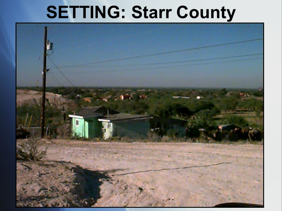 SETTING: Starr County 18