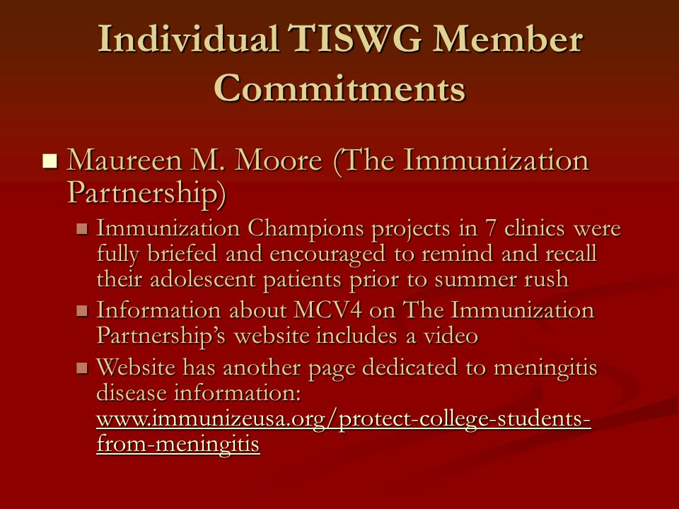 Individual TISWG Member Commitments Maureen M. Moore (The Immunization Partnership) Maureen M. Moore (The Immunization Partnership) Immunization Champ