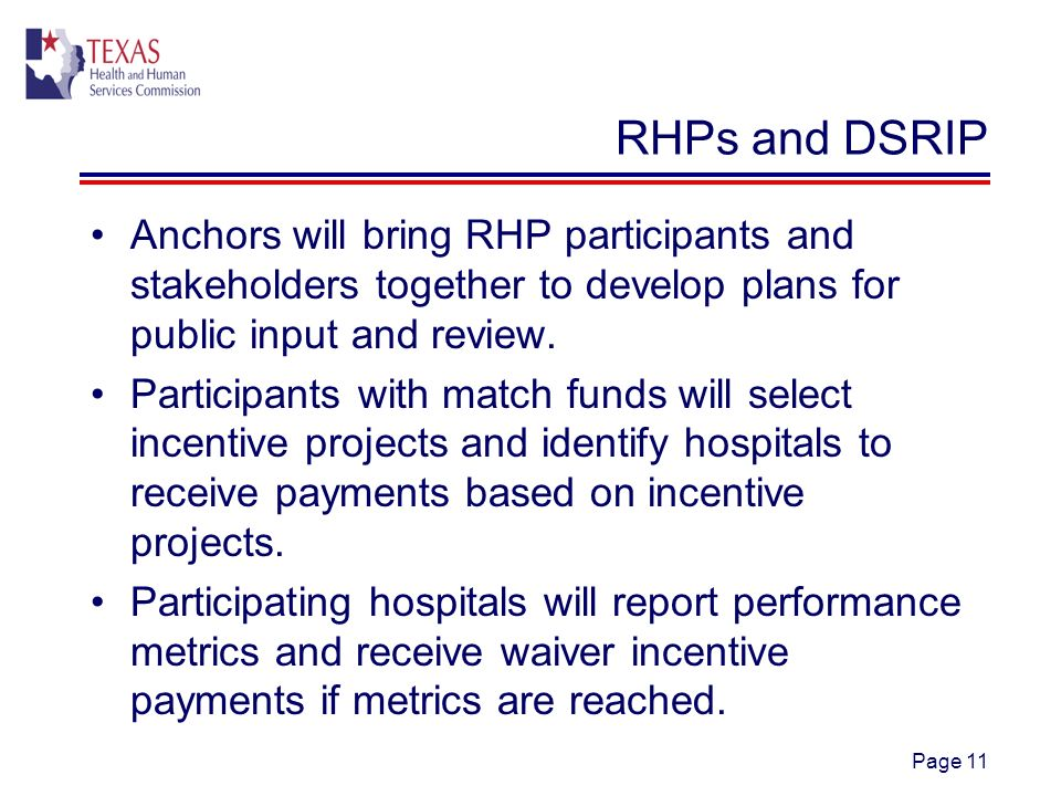 Page 11 RHPs and DSRIP Anchors will bring RHP participants and stakeholders together to develop plans for public input and review.