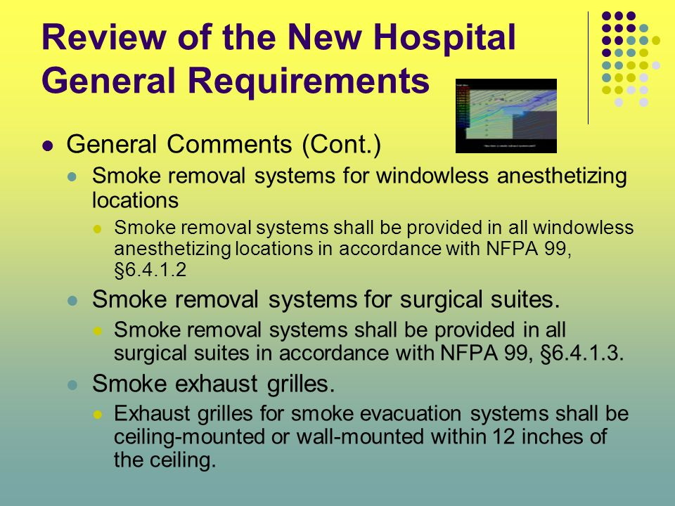 Review of the New Hospital General Requirements General Comments (Cont.) Smoke removal systems for windowless anesthetizing locations Smoke removal sy
