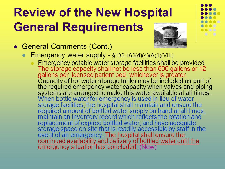 Review of the New Hospital General Requirements General Comments (Cont.) Emergency water supply - §133.162(d)(4)(A)(i)(VIII) Emergency potable water s