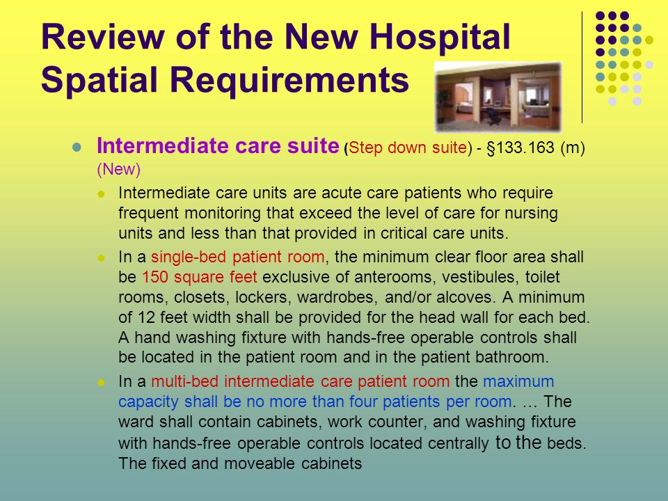 Review of the New Hospital Spatial Requirements Intermediate care suite ( Step down suite) - §133.163 (m) (New) Intermediate care units are acute care