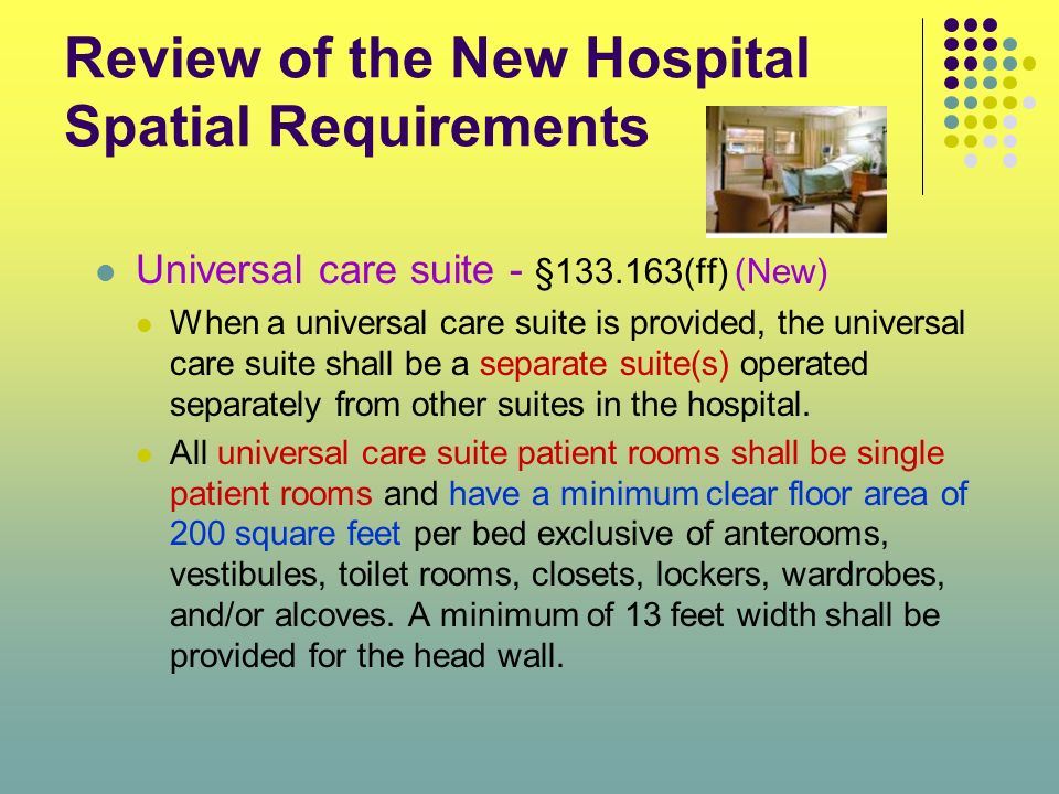 Review of the New Hospital Spatial Requirements Universal care suite - §133.163(ff) (New) When a universal care suite is provided, the universal care