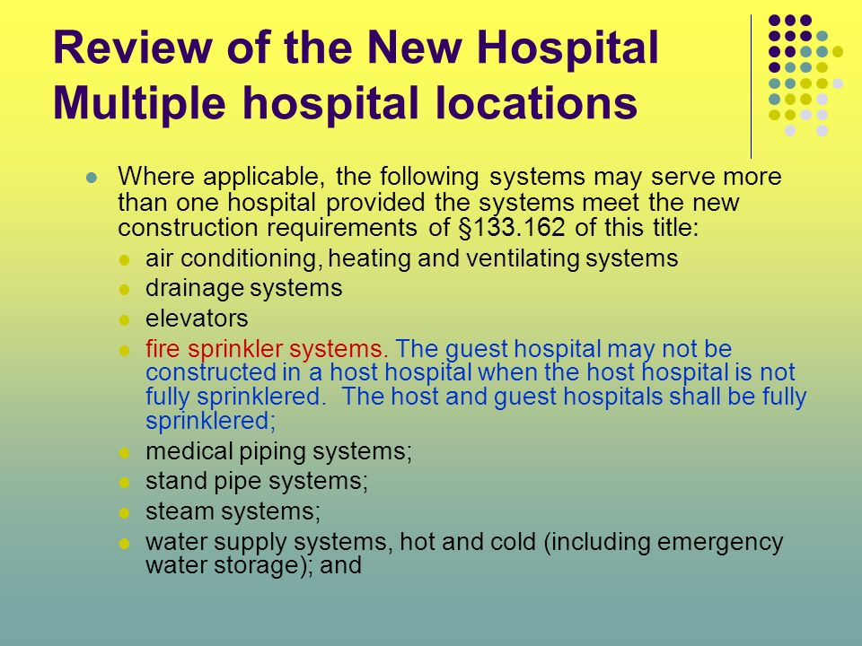 Review of the New Hospital Multiple hospital locations Where applicable, the following systems may serve more than one hospital provided the systems m