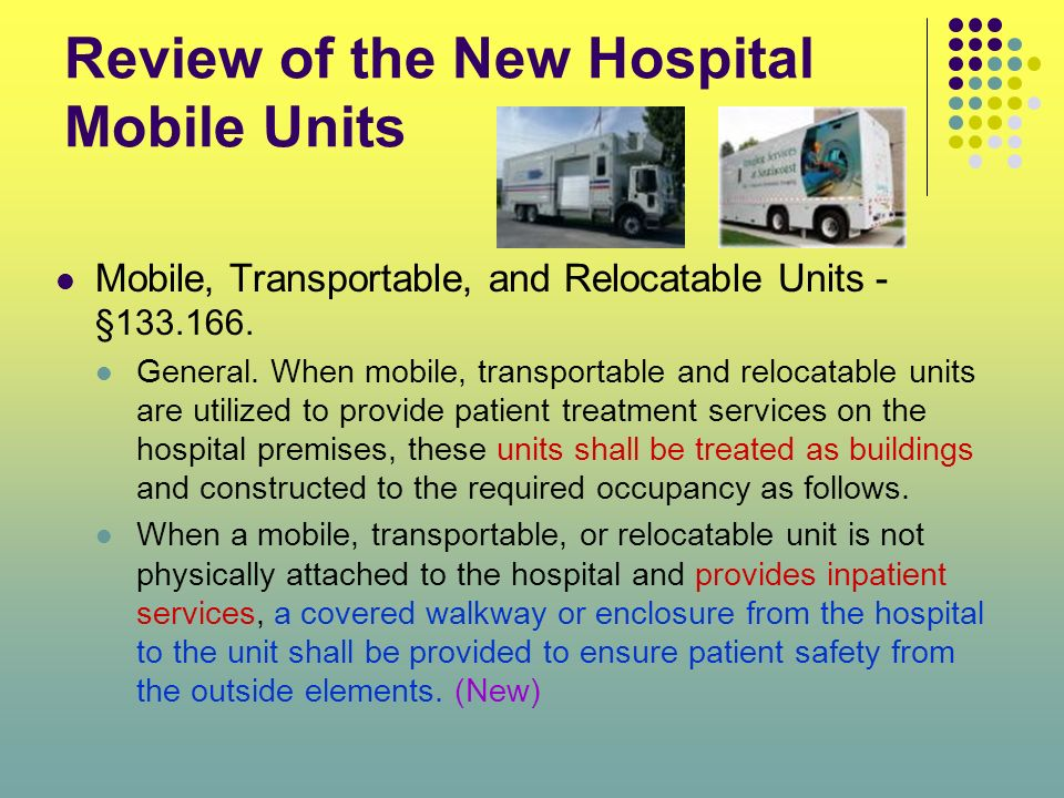 Review of the New Hospital Mobile Units Mobile, Transportable, and Relocatable Units - §133.166. General. When mobile, transportable and relocatable u