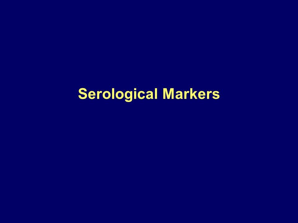 Serological Markers