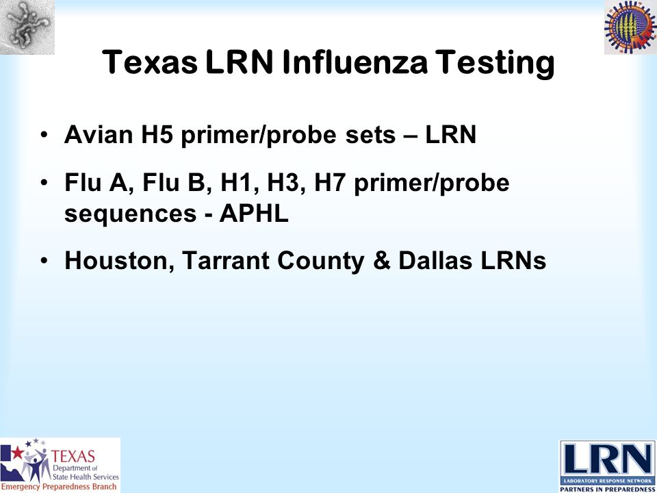 Avian H5 primer/probe sets – LRN Flu A, Flu B, H1, H3, H7 primer/probe sequences - APHL Houston, Tarrant County & Dallas LRNs Texas LRN Influenza Test