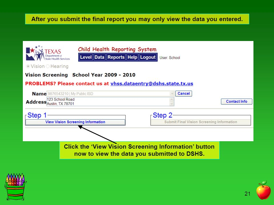 21 After you submit the final report you may only view the data you entered.