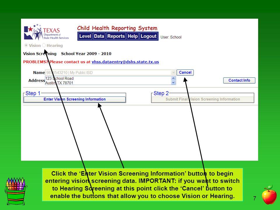 7 Click the Enter Vision Screening Information button to begin entering vision screening data.