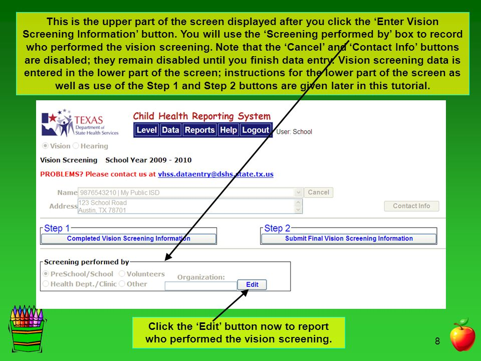 8 This is the upper part of the screen displayed after you click the Enter Vision Screening Information button.