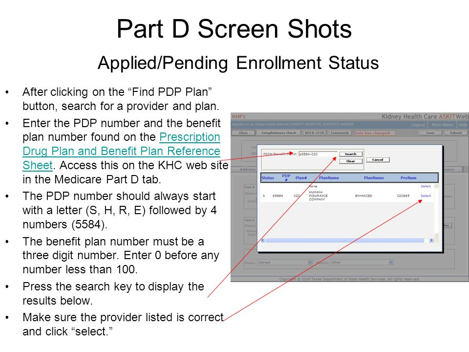 Part D Screen Shots Applied/Pending Enrollment Status After clicking on the Find PDP Plan button, search for a provider and plan.