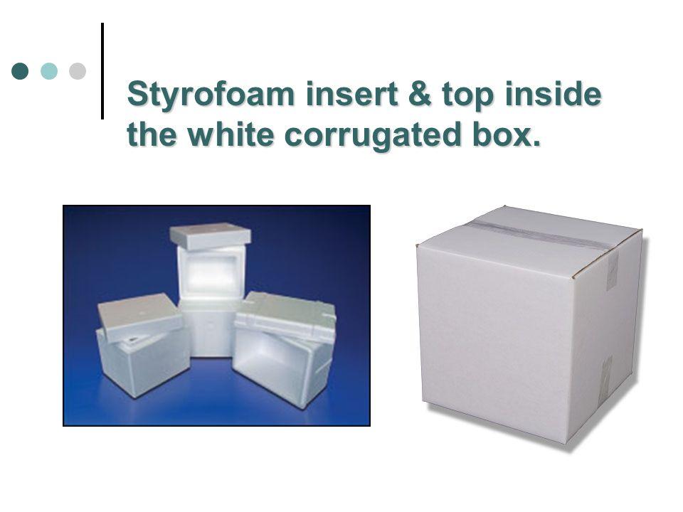 Styrofoam insert & top inside the white corrugated box.