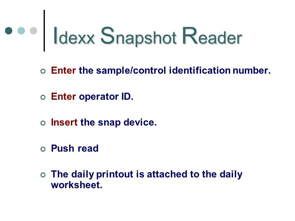 I dexx S napshot R eader Enter the sample/control identification number.