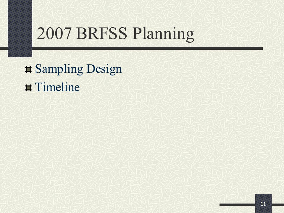 11 2007 BRFSS Planning Sampling Design Timeline