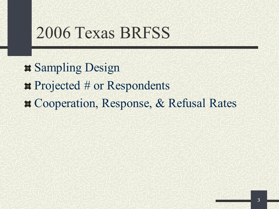3 Sampling Design Projected # or Respondents Cooperation, Response, & Refusal Rates