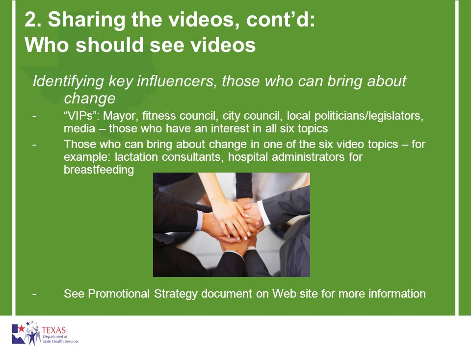 Identifying key influencers, those who can bring about change -VIPs: Mayor, fitness council, city council, local politicians/legislators, media – thos