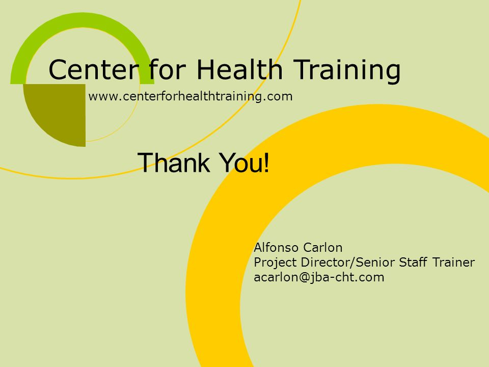 Center for Health Training www.centerforhealthtraining.com Thank You.