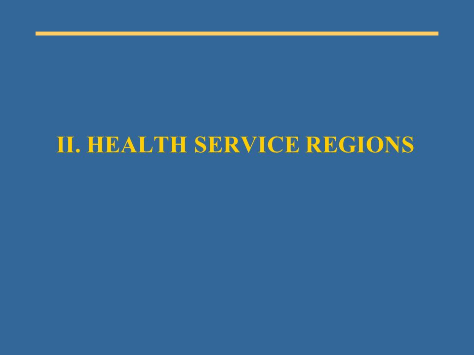 II. HEALTH SERVICE REGIONS