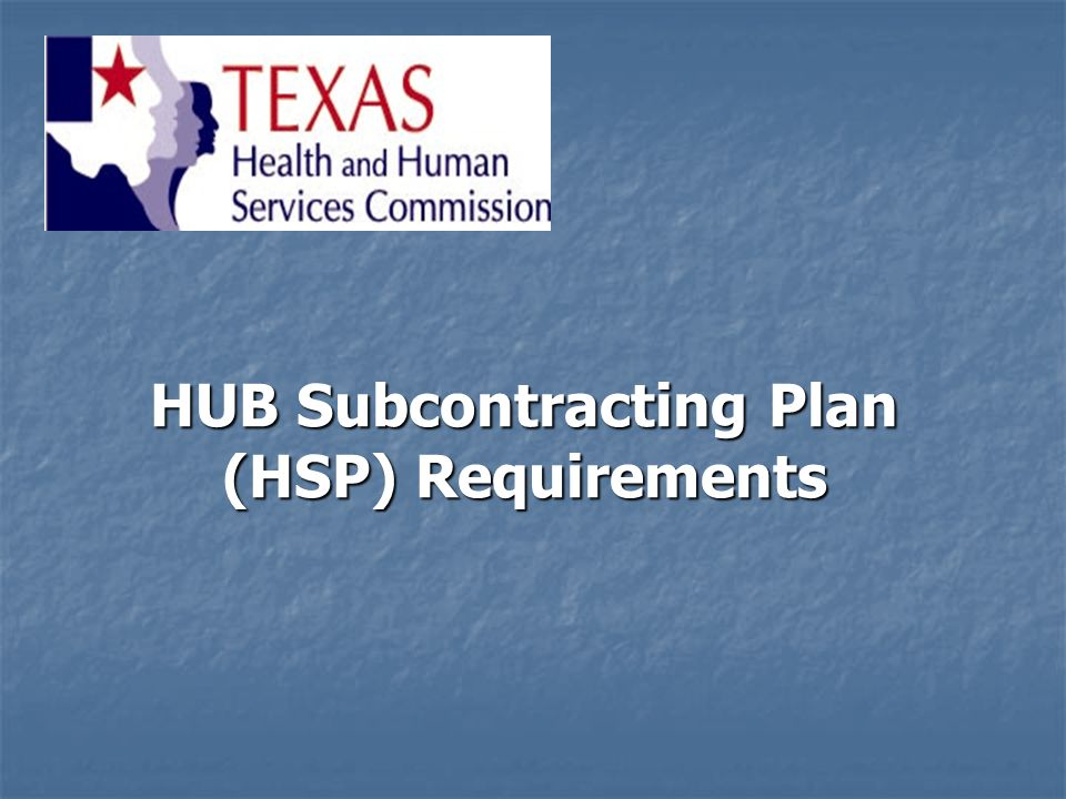 HUB Subcontracting Plan (HSP) Requirements