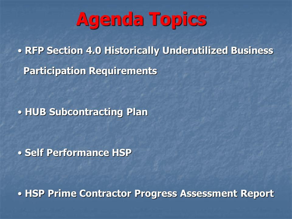 Agenda Topics RFP Section 4.0 Historically Underutilized Business RFP Section 4.0 Historically Underutilized Business Participation Requirements Parti