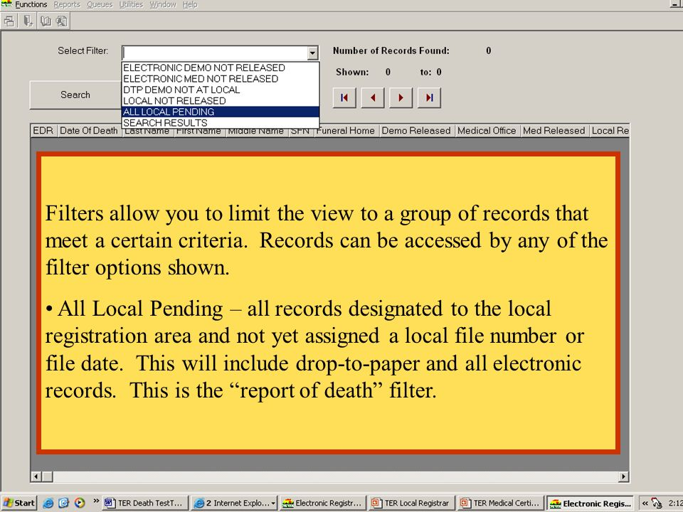 Filters allow you to limit the view to a group of records that meet a certain criteria. Records can be accessed by any of the filter options shown. Al