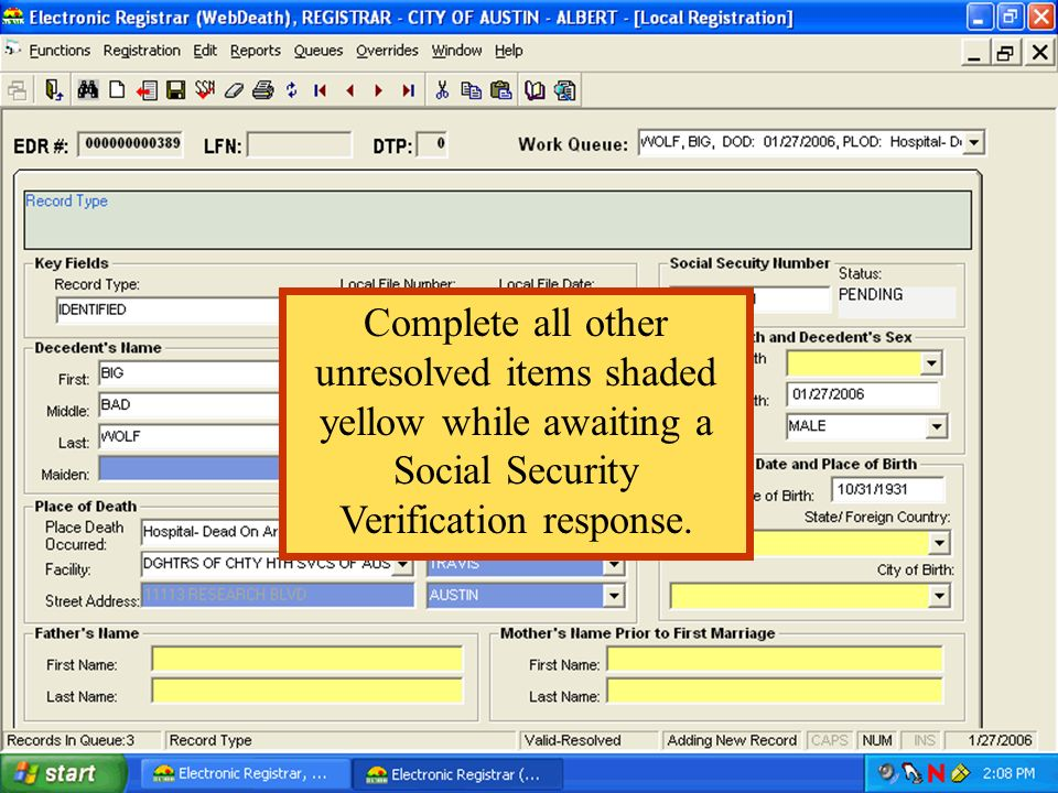 Complete all other unresolved items shaded yellow while awaiting a Social Security Verification response.