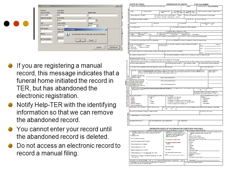 If you are registering a manual record, this message indicates that a funeral home initiated the record in TER, but has abandoned the electronic regis