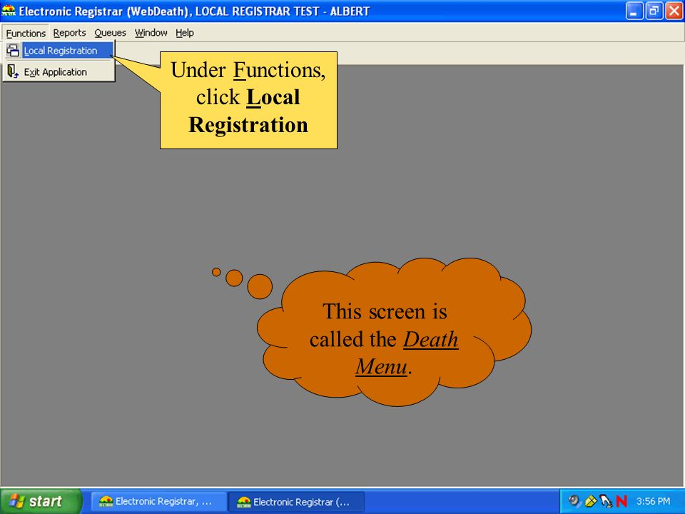Under Functions, click Local Registration This screen is called the Death Menu.