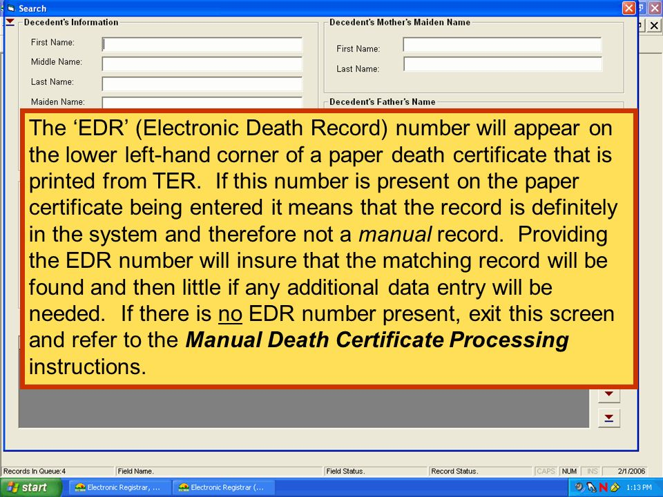 Type EDR # This is the Search Screen The EDR (Electronic Death Record) number will appear on the lower left-hand corner of a paper death certificate t