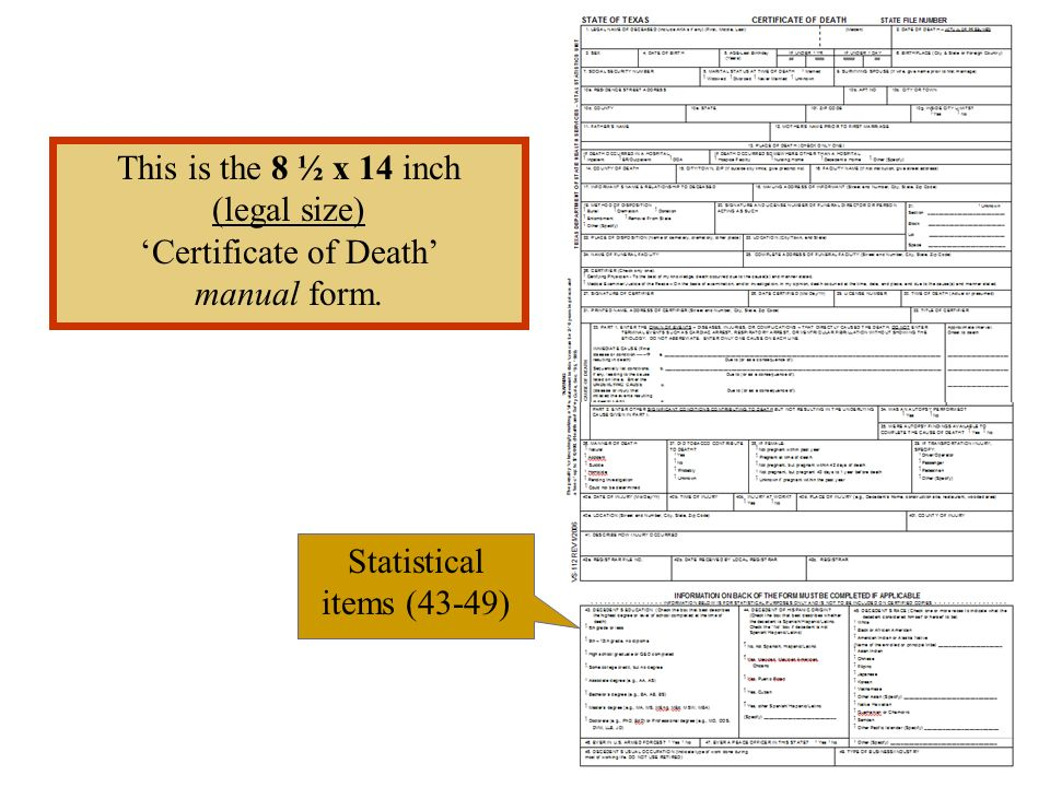This is the 8 ½ x 14 inch (legal size) Certificate of Death manual form. Statistical items (43-49)
