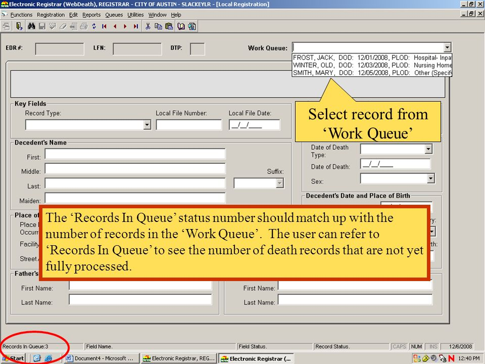 Select record from Work Queue The Records In Queue status number should match up with the number of records in the Work Queue. The user can refer to R