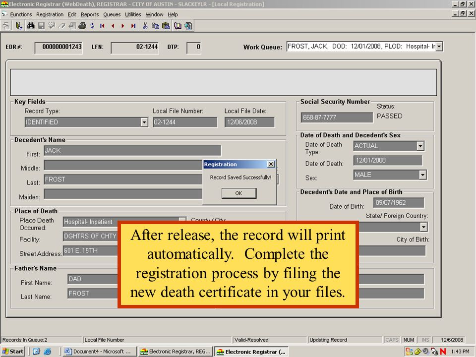 After release, the record will print automatically. Complete the registration process by filing the new death certificate in your files.