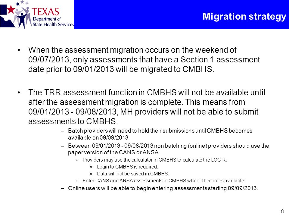 Migration strategy When the assessment migration occurs on the weekend of 09/07/2013, only assessments that have a Section 1 assessment date prior to