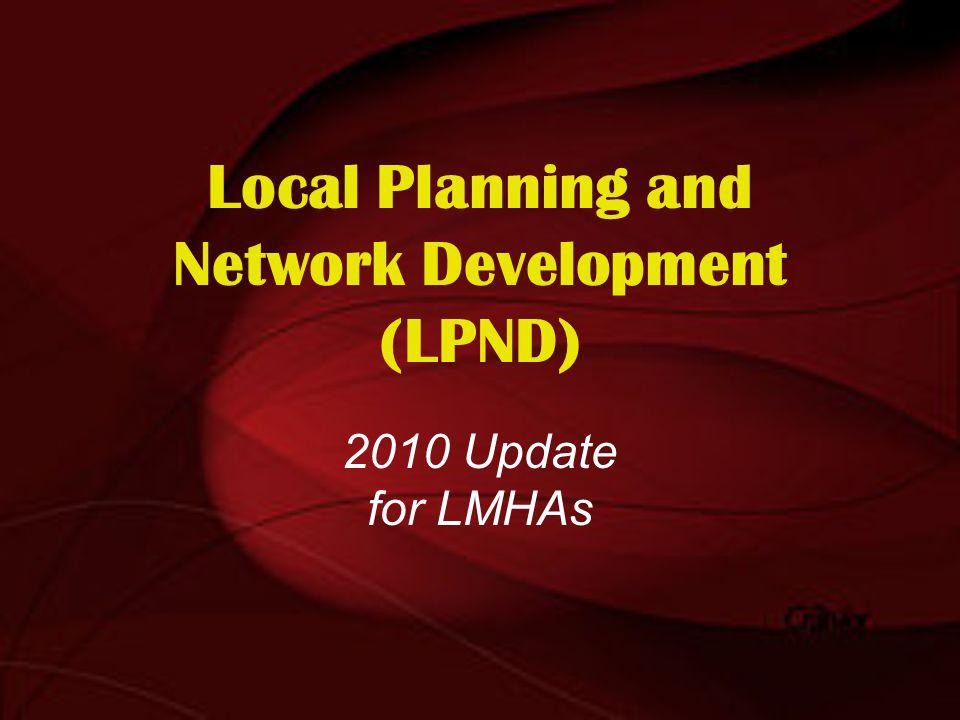 Local Service Area Plan FY 2010 contract requires submission of a comprehensive Local Service Area Plan (LSAP) Provider Network Development Plan in one component of the LSAP The Local Services, Crisis Services and Diversion Action sections of the plan are prepared are in narrative format