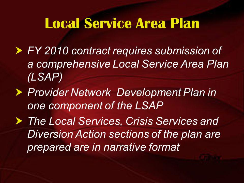 Scope of Template Provider Network Development Plan uses the 2010 LPND Template 2010 template does not cover the Local Service Plan Instructions for submission of the LSAP found in Information Item I of the Authority Performance Contract